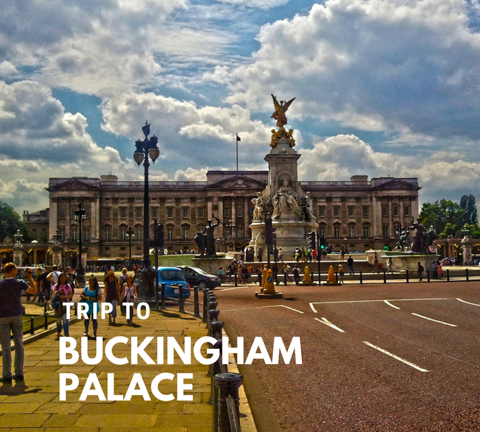 A memorable trip to the Royal Buckingham Palace